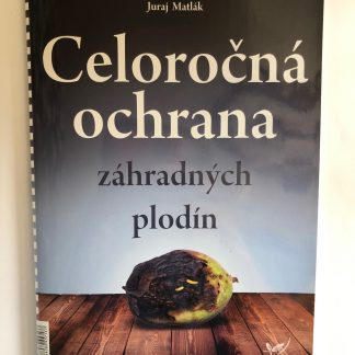 Celoročná ochrana Záhradných plodín. Juraj Matlák
